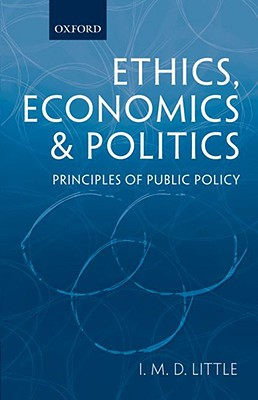 Ethics, Economics, and Politics By Little, Ian Malcolm David