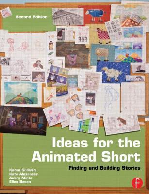 Ideas for the Animated Short By Sullivan, Karen/ Alexander, Kate/ Mintz, Aubry/ Besen, Ellen
