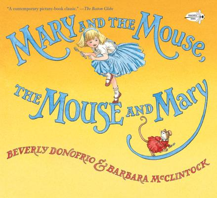 Mary and the Mouse, the Mouse and Mary By Donofrio, Beverly/ McClintock, Barbara (ILT)