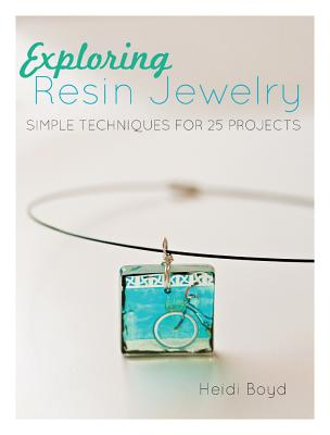 Exploring Resin Jewelry By Boyd, Heidi